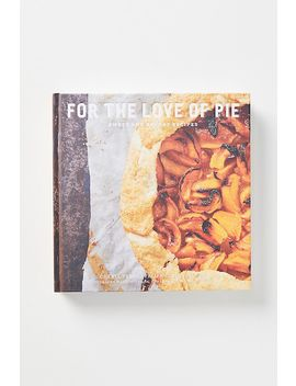 For The Love Of Pie by Anthropologie