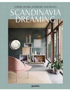 Scandinavia Dreaming : Nordic Homes, Interiors And Design: Scandinavian Design, Interiors And Living: Volume 2 by Angel Trinidad