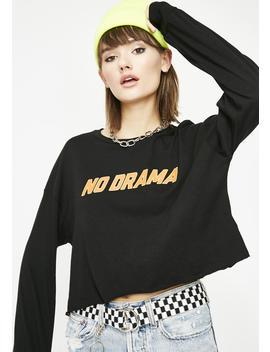 No Drama Crew Neck Sweatshirt by Rock N Rose La