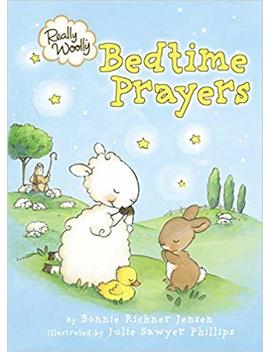 Really Woolly Bedtime Prayers by Bonnie Rickner Jensen