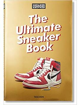 Sneaker Freaker. The Ultimate Sneaker Book (Sneaker Freaker Magazine) by Simon Wood