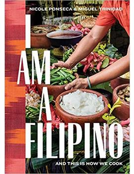 I Am A Filipino: And This Is How We Cook by Amazon