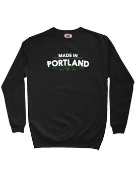 Made In Portland Sweatshirt   Men S M L Xl 2x 3x   Crewneck   Portlander Sweatshirt, Centennial Sweatshirt, Oregon Shirt, Maine Sweatshirt by Etsy