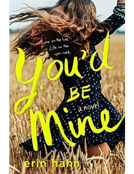 You'd Be Mine: A Novel by Erin Hahn