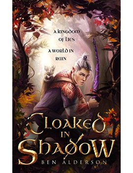 Cloaked In Shadow (The Dragori Series Book 1) by Ben Alderson