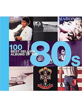100 Best Selling Albums Of The 80s by Amazon