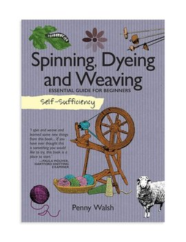 Self Sufficiency: Spinning, Dyeing & Weaving Paperback by Zulily