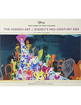They Drew As They Pleased Vol 4: The Hidden Art Of Disney's Mid Century Era: The 1950s And 1960s by Didier Ghez