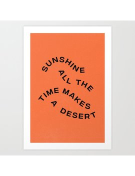 Sunshine All The Time Makes A Desert Art Print by