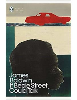 If Beale Street Could Talk (Penguin Modern Classics) by James Baldwin