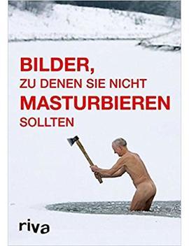 Bilder, Zu Denen Sie Nicht Masturbieren Sollten by Rob Hibbert