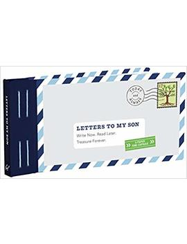 Letters To My Son: Write Now. Read Later. Treasure Forever. by Amazon