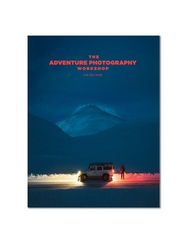The Adventure Photography Workshop by Alex Strohl