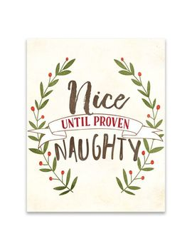 Nice Until Proven Naughty Canvas Art by Pier1 Imports