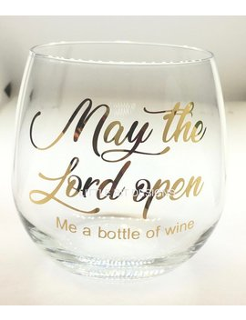 May The Lord Open Me A Bottle Of Wine Wine Glass/ Handmaids Tale Inspired Wine Glass/ Funny Wine Glass by Etsy