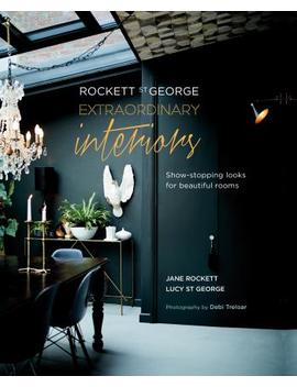 Rockett St George: Extraordinary Interiors : Show Stopping Looks For Unique Interiors by Jane Rockett