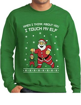 Tstars I Touch My Elf Ugly Christmas Sweater Sweatshirt by Tstars