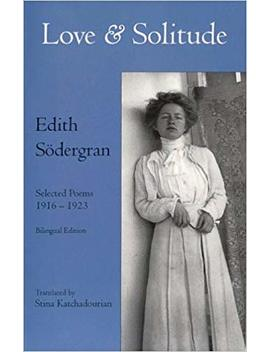 Love & Solitude: Selected Poems, 1916 1923 (English And Swedish Edition) by Amazon