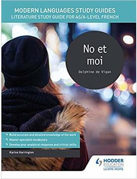 Modern Languages Study Guides: No Et Moi: Literature Study Guide For As/A Level French (Film And Literature Guides) by Amazon