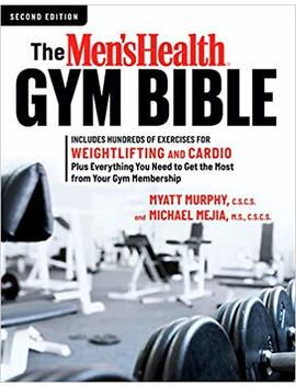 The Men's Health Gym Bible (2nd Edition) by Myatt Murphy