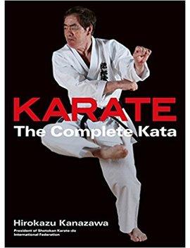 Karate: The Complete Kata by Hirokazu Kanazawa
