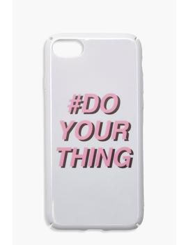 Do Your Thing Phone Case  Iphone 8 by Boohoo