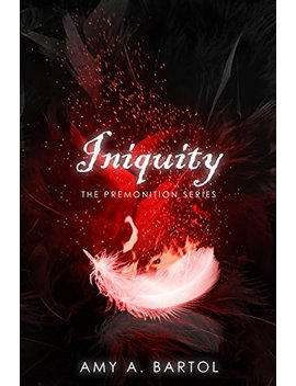Iniquity (The Premonition Series Book 5) by Amy A Bartol