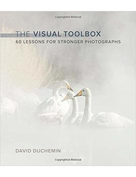 The Visual Toolbox: 60 Lessons For Stronger Photographs (Voices That Matter) by Amazon