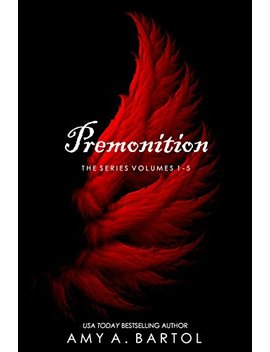 Premonition: The Series Volumes 1 5 (The Premonition Series 1 5) by Amy A. Bartol