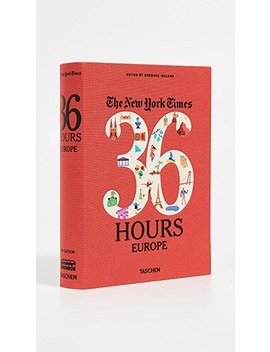 The New York Times: 36 Hours Europe, Second Edition by Books With Style