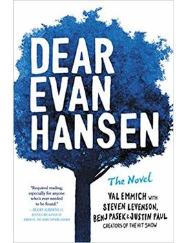 Dear Evan Hansen: The Novel by Val Emmich