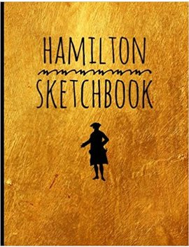 """Hamilton Sketch Book: Blank Alexander Hamilton Revolution Sketch Book, For Drawing, Ideas And Sketches, Great For Artists, Students, And Teachers, 100 ... X 11"""" (21.59 X 27.94cm), Durable Soft Cover by Amazon"""
