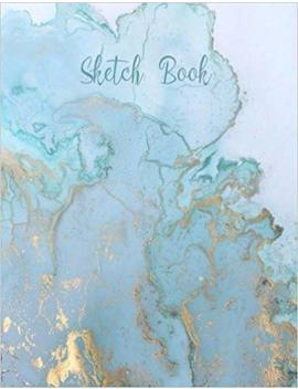 Sketch Book: Practice Drawing, Paint, Write, Doodle, 8.5 X 11 Large Blank Pages: Notes, Sketching Pad , Creative Diary And Journal ( Beautiful Blue&Gold Marble Cover ) by Amazon