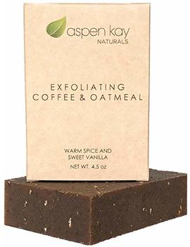 Coffee & Oatmeal Exfoliating Soap, 100 Percents Natural And Organic Soap. Loaded With Organic Skin Loving Oil. A Wonderful Exfoliating Body Soap, For Men & Women. Gmo Free   Preservative... by Aspen Kay Naturals