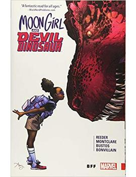 Moon Girl And Devil Dinosaur Vol. 1: Bff by Brandon Montclare
