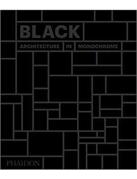 Black: Architecture In Monochrome by Amazon