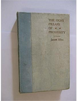 The Eight Pillars Of Prosperity by James Allen