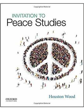 Invitation To Peace Studies by Houston Wood