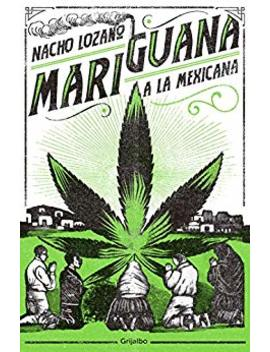 Mariguana A La Mexicana (Spanish Edition) by Amazon
