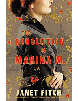 The Revolution Of Marina M. (A Novel) by Janet Fitch