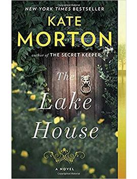 The Lake House: A Novel by Kate Morton