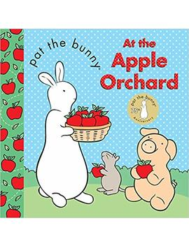 Pat The Bunny: At The Apple Orchard (Pat The Bunny (Board Books)) by Amazon
