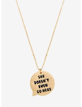 Mean Girls She Doesn't Even Go Here Speech Bubble Pendant Necklace by Hot Topic