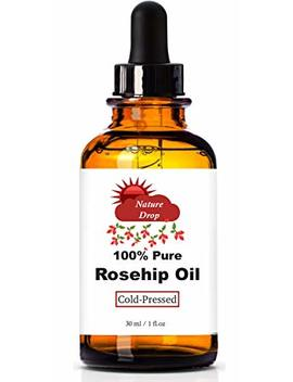 Nature Drop's Rosehip Oil   100 Percents Pure, Cold Pressed Premium Rosehip Seed Oil. Best Natural Moisturizer To Heal Dry Skin, Fine Lines & Scars by Nature Drop