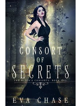 Consort Of Secrets: A Paranormal Reverse Harem Novel (The Witch's Consorts Book 1) by Eva Chase