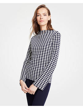 "<A Href=""Https://Www.Anntaylor.Com/Houndstooth Mock Neck Sweater/485246?Sku Id=26201535&Default Color=1362&Default Size=902&Price Sort=Desc"" Tabindex=""0"" Data Di Id=""Di Id Aee880b5 29fef689"">Houndstooth Mock Neck Sweater</A> by Ann Taylor"