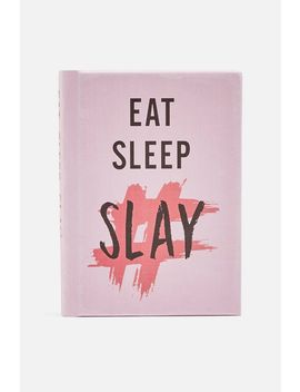 Eat Sleep Slay Book by Topshop