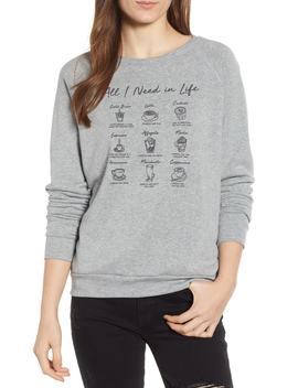 All I Need Is Coffee Sweatshirt by Project Social T