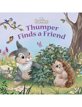 Disney Bunnies Thumper Finds A Friend by Disney Book Group