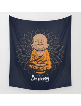 Be Happy Little Buddha Wall Tapestry by